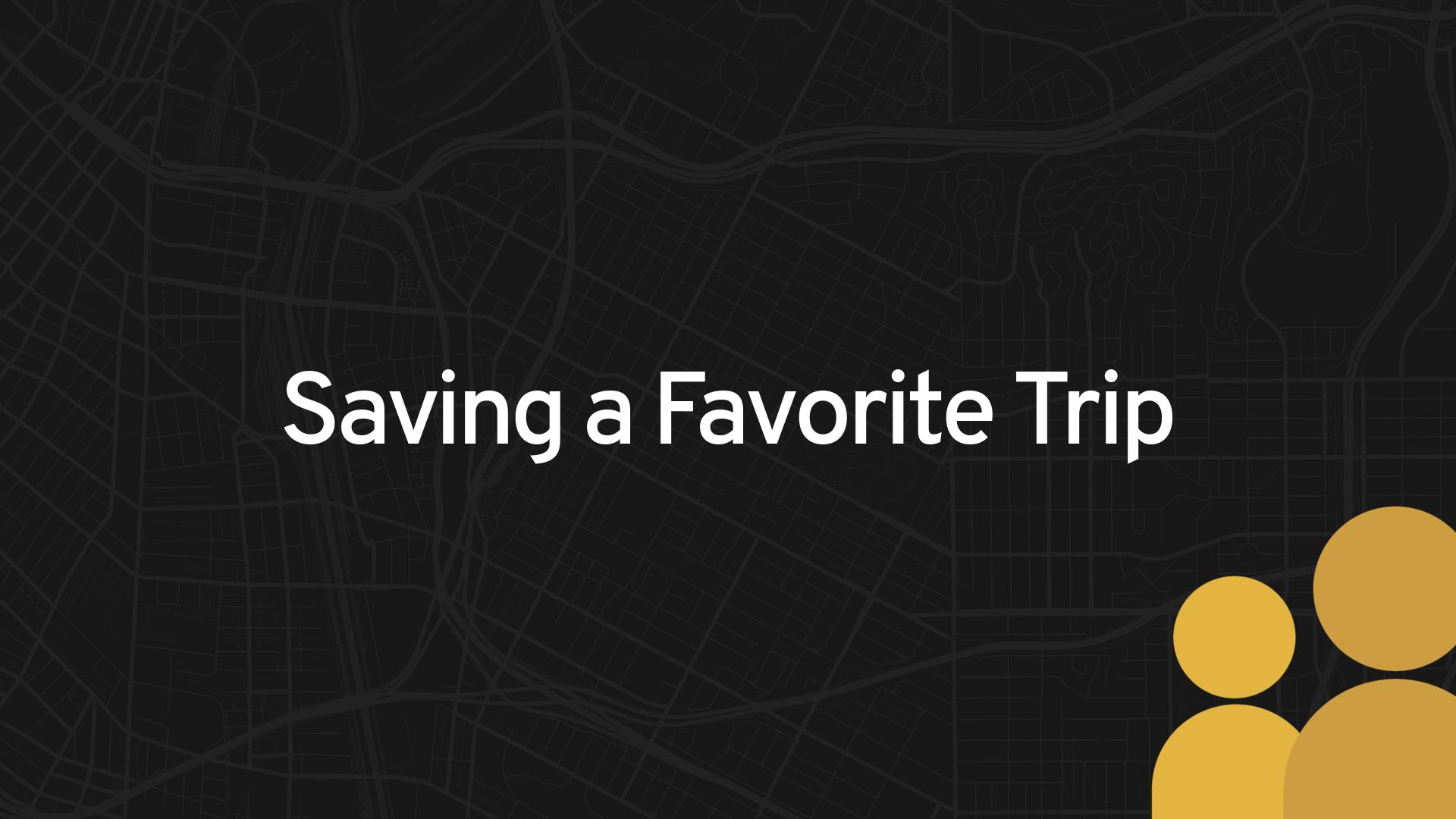 Saving a Favorite Trip
